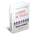 Robin Sharma - Lyderis be titulo